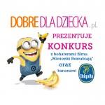 Konkurs plastyczny z Minionkami i bananami Chiquita!