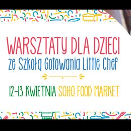 Warsztaty gotowania dla dzieci w SOHO FOOD MARKET
